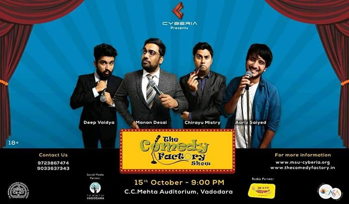 Vadodara ,The Comedy Factory is performing at MSU's Cyberia on 15th October at C.C. Mehta Auditorium.  For tickets call on 9723867474 or 9033637343 also Avail group discounts on purchase of 4 or more tickets.  Book Now. Aa Jao. Waah. (Tickets also available at the Venue before the show). Waah.